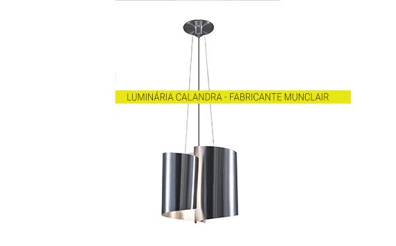 Luminária Calandra – Fabricante Munclair